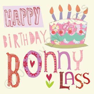 Geordie Card – Happy Birthday Bonny Lass. http://northeastgifts.co.uk/product/cards-for-geordies/geordie-card-happy-birthday-bonny-lass/