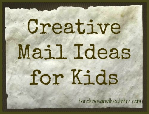 Five creative mail ideas for kids