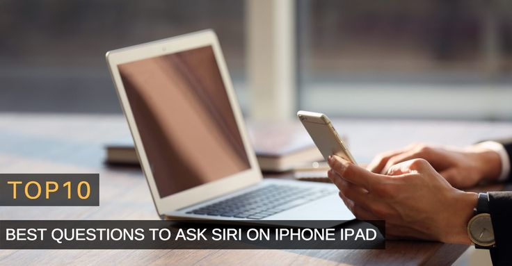 Top 10+ Best Questions To Ask Siri on iPhone iPad