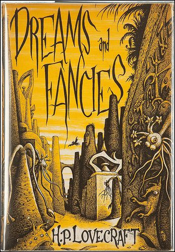 Dreams and Fancies by H.P. Lovecraft published by Arkham House.