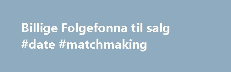 Billige Folgefonna til salg #date #matchmaking http://dating.remmont.com/billige-folgefonna-til-salg-date-matchmaking/  #dating sites dk # Dating-site.dk Countable Data Brief Dating-site.dk is tracked by us since April, 2011. It was owned by several entities, from # information about or related to a domain name registration record. to René Rosendahl Nielsen . it … Continue reading →