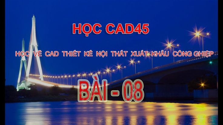 ✔BAI 08 HỌC CÁC LỆNH CƠ BẢN AUTOCAD 2014 HOC CAD 45