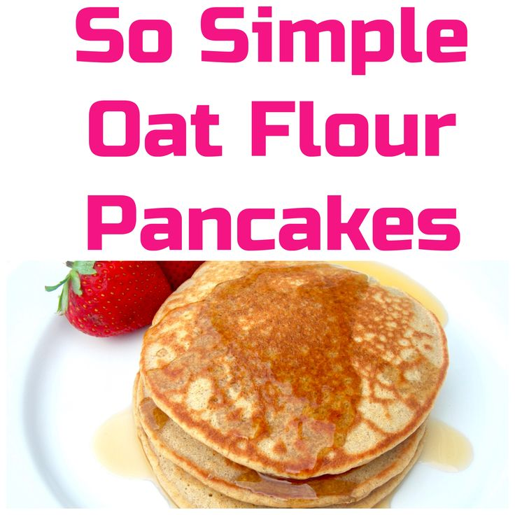 So Simple Oat Flour Pancakes