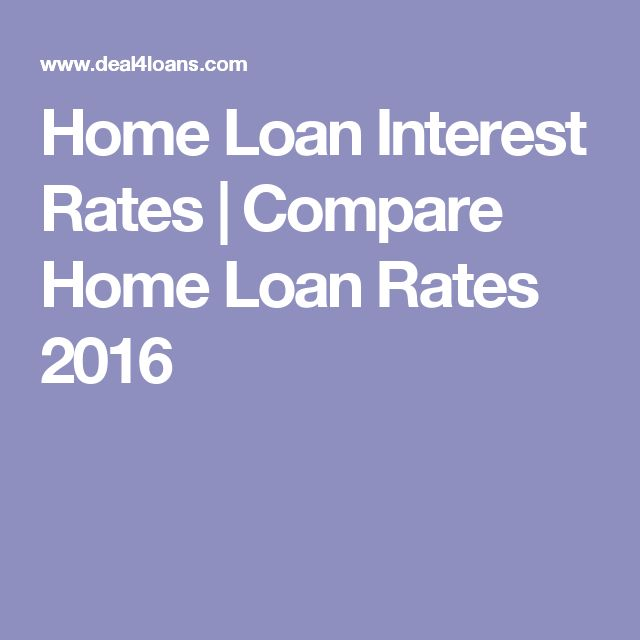 Home Loan Interest Rates | Compare Home Loan Rates 2016