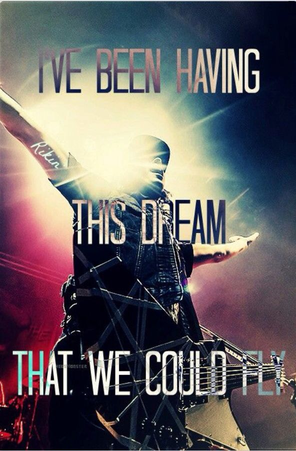 I've been having this dream that we could fly. -Pierce the Veil lyrics