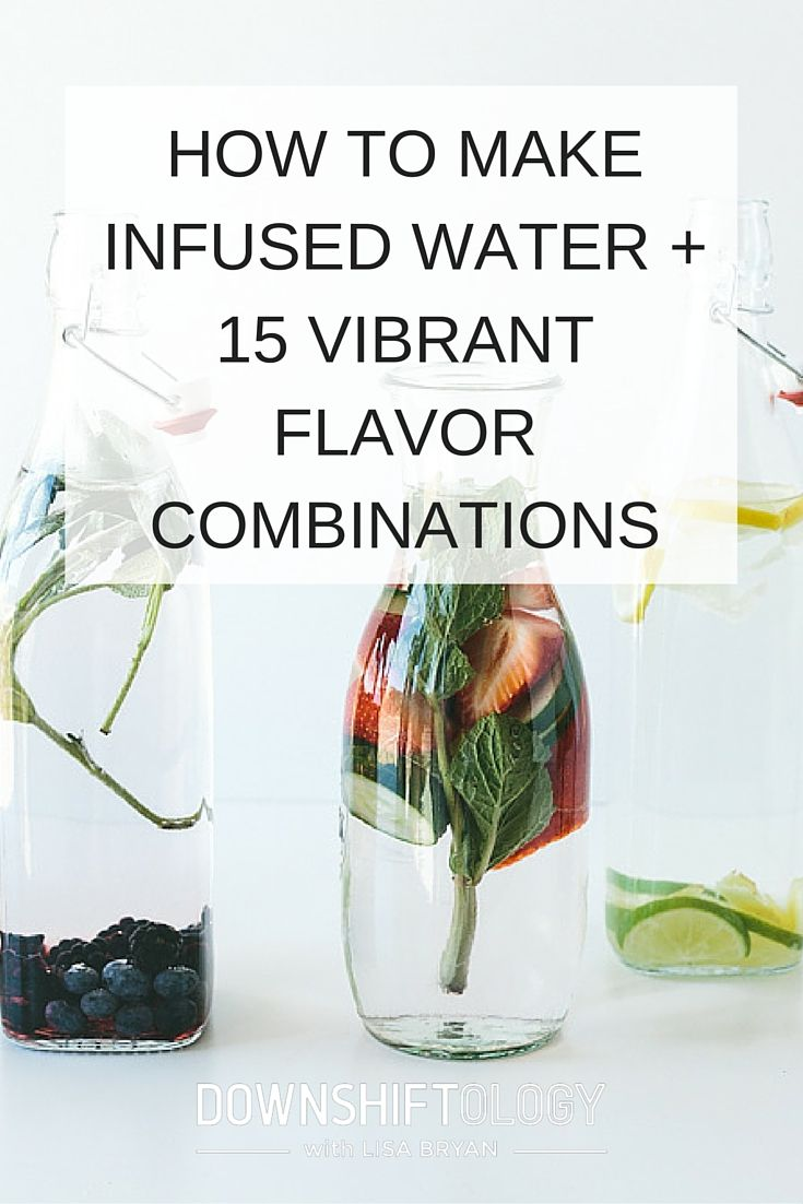 How to make infused water (with fruit, herbs and vegetables!).