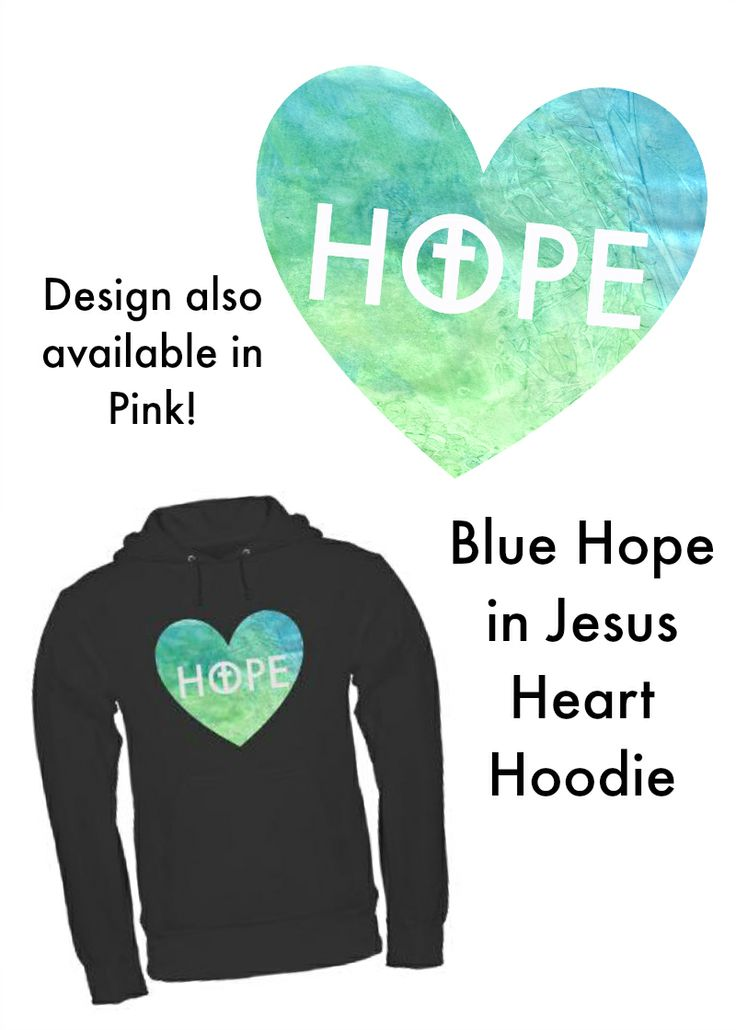 Blue Hope in Jesus Heart Hoodie (also available in a pink version) - the perfect way to wear your faith on your sleeve. #christianclothing #christianapparel