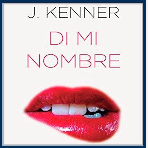 di mi nombre - el affaire stark 1 - j. kenner - ebook