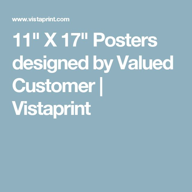 """11"""" X 17"""" Posters designed by Valued Customer    Vistaprint"""