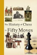 The History of Chess in Fifty Moves by Bill Price.
