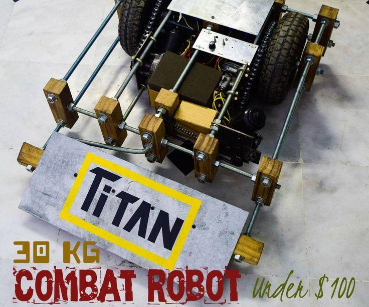 Titan : 30kg Combat Robot under $100