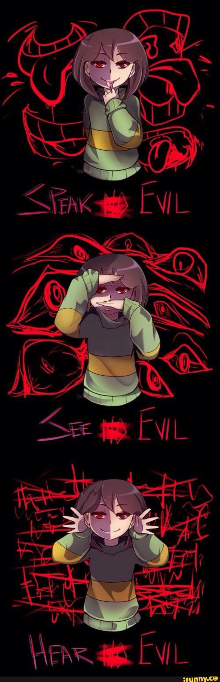 The only reason I pining this is cause Chara reminds me of me people say I'm a whole different evil