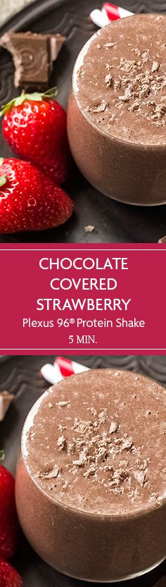 A sweet and succulent chocolate covered protein shake-sure to show that someone how much you love them. Made with Plexus 96® chocolate whey protein and fresh strawberries.