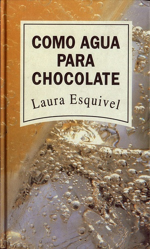 Como agua para chocolate - Laura Esquivel #Spanish #Books