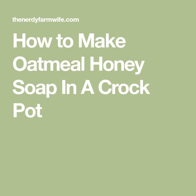 how to make a basic sopa from lye olive oil and oatmeal [ how to make your own soap + herbal recipes ] using lye, water, olive oil, coconut oil, palm oil, essential oil, dried herbs (try mint, rosemary, calendula, etc) ~ from herbal academy of new england.