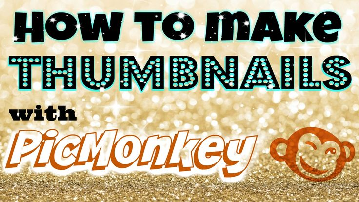 How to Make Youtube Thumbnail with PICMONKEY.COM