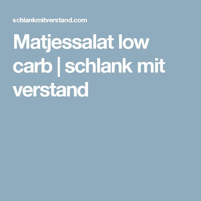 Matjessalat low carb   schlank  mit  verstand