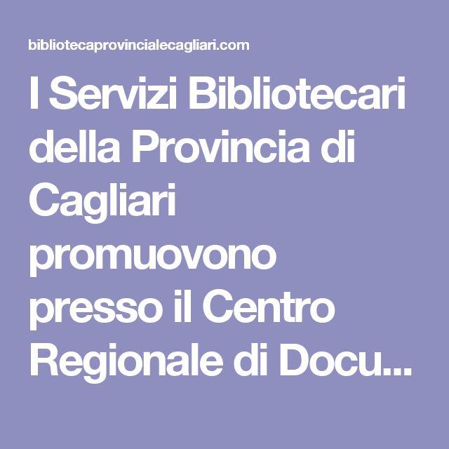 I Servizi Bibliotecari della Provincia di Cagliari promuovono presso il Centro Regionale di Documentazione Biblioteche per Ragazzi due corsi di formazione rivolti ai bibliotecari ed agli operatori del settore.