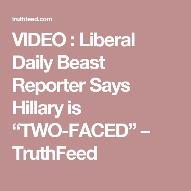 """VIDEO : Liberal Daily Beast Reporter Says Hillary is """"TWO-FACED"""" – TruthFeed"""