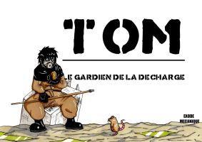 Tom le gardien de la decharge by Baubierclement