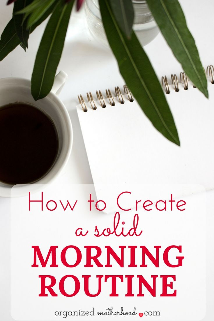 Struggling to get out the door on time? I love these tips to create a solid morning routine, even if you have to get kids ready in the morning.