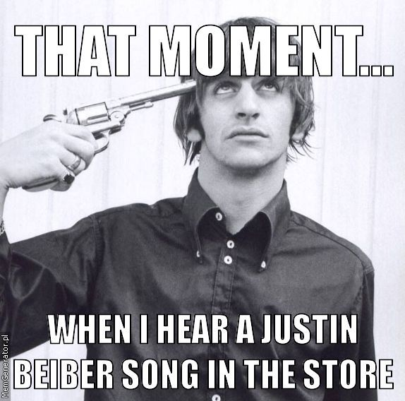 i'd rather stick a fork in my eye | THAT MOMENT... WHEN I HEAR A JUSTIN BEIBER SONG IN THE STORE - memes