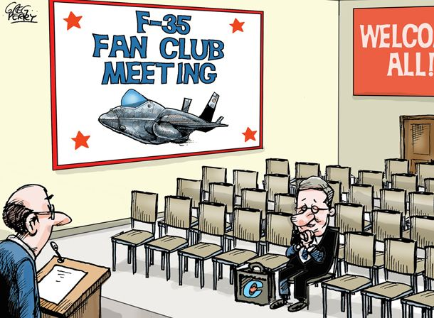 Fan club cartoon: The F35 is a pointless waste of $24 BILLION of Australian taxpayer funds.
