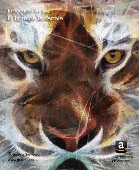 Portada del libro El tigre de la canela. Guisela Samudio. El libro más orinal de nuestro siglo.