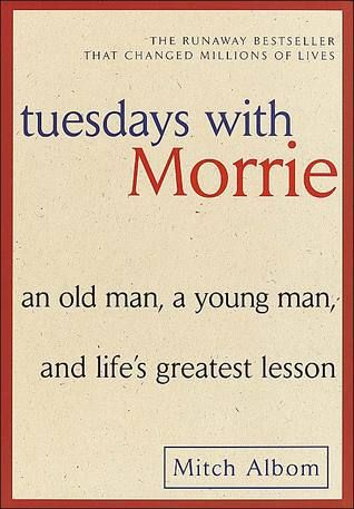 Tuesdays with Morrie - A good one to read for a few of lifes essential teaching and values.