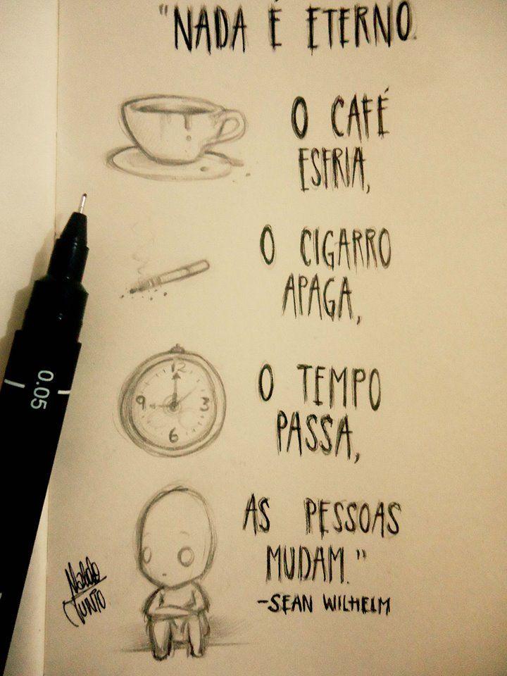 Aproveite o café enquanto está quente, ñ fume, lamente menos pelo passado, espere menos do futuro e viva o presente com intensidade, e ame as pessoas tal como elas são....