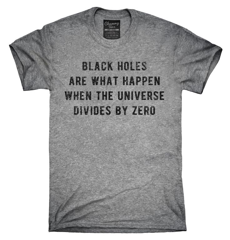 Black Holes Universe Divides By Zero Shirt, Hoodies, Tanktops