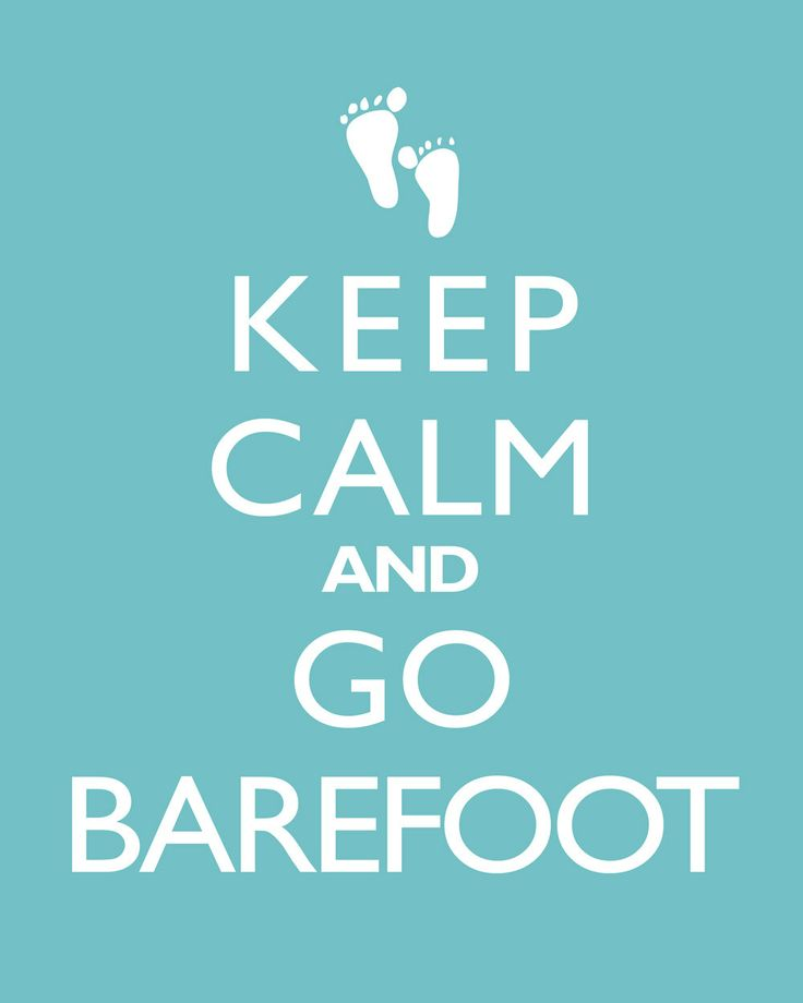 Keep calm and go barefoot Country girl swag