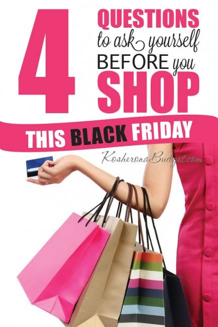 4 Questions to Ask Yourself Before You Shop This Black Friday | The deals are heating up in anticipation of Black Friday, but no matter how great the deal is, it's never a bargain if you can't afford it.   Not sure if the deal is right for you? Here are four questions I recommend you ask yourself (I ask them of myself all the time!) before you shop the Black Friday deals.