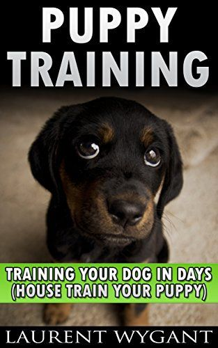 PUPPY TRAINING: DOG TRAINING: Crash Course in Training Your Dog in Days, Crate Training, Potty Training, Housebreaking and Obedience Training Guide Book (Dog Training, Puppy Training) - http://www.thepuppy.org/puppy-training-dog-training-crash-course-in-training-your-dog-in-days-crate-training-potty-training-housebreaking-and-obedience-training-guide-book-dog-training-puppy-training/