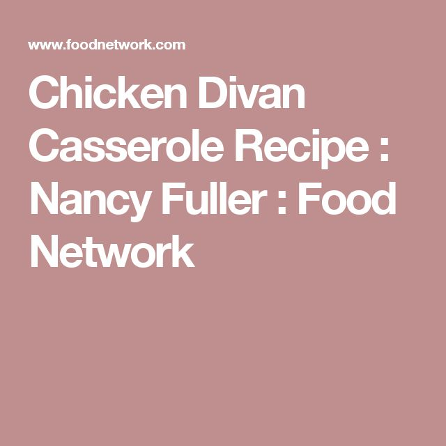 Chicken Divan Casserole Recipe : Nancy Fuller : Food Network