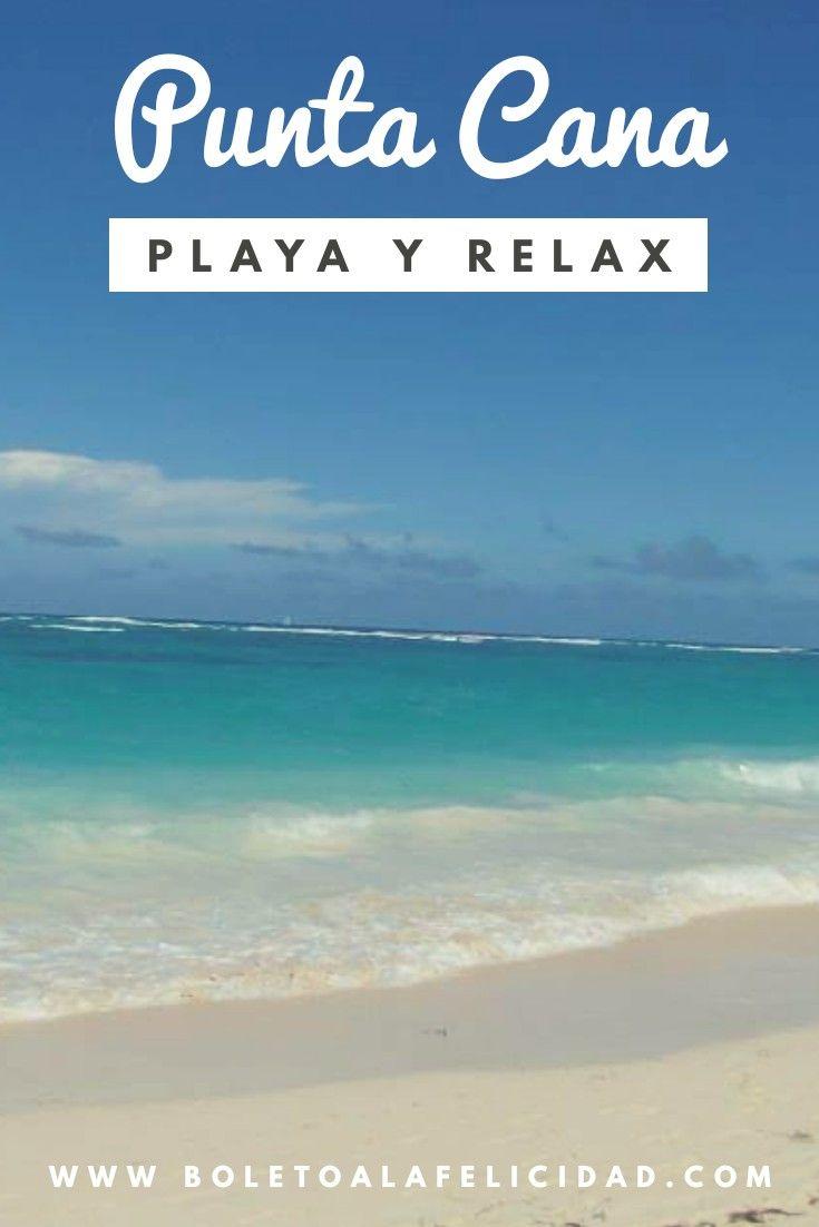 Punta Cana República Dominicana El Destino Ideal Para Unas Vacaciones De Descanso Disfrutando Del Sol Y El Mar Te Cuento M Punta Cana Viajes Destinos Viajes
