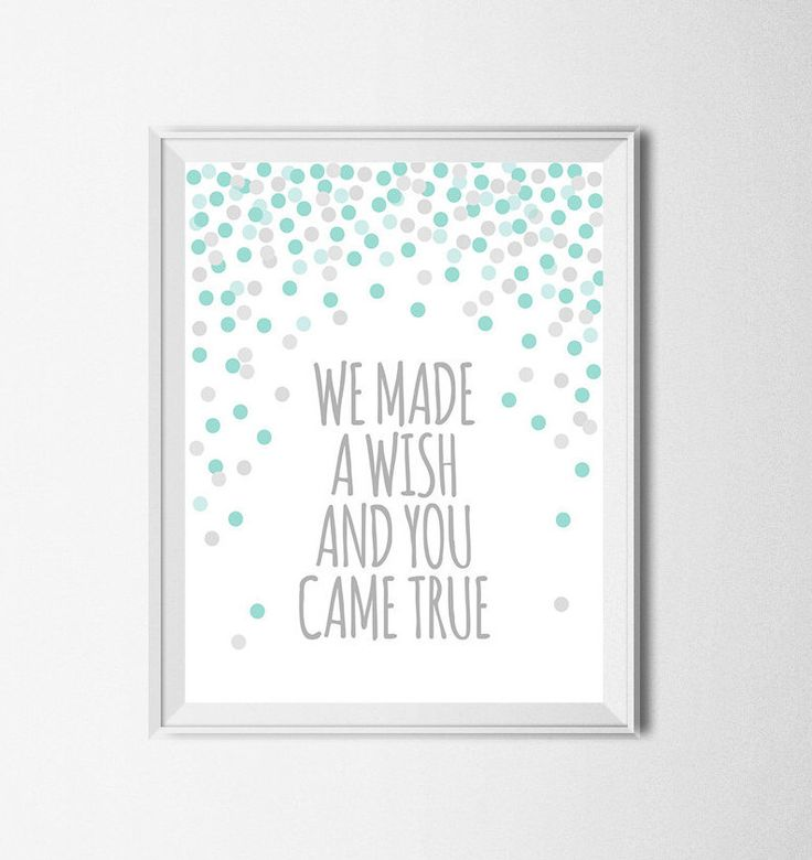 We Made A Wish And You Came True Print Digital Nursery Printable Wall Art Girls Room Print Mint Green And Grey Print by EllenPrintable on Etsy https://www.etsy.com/listing/261432046/we-made-a-wish-and-you-came-true-print