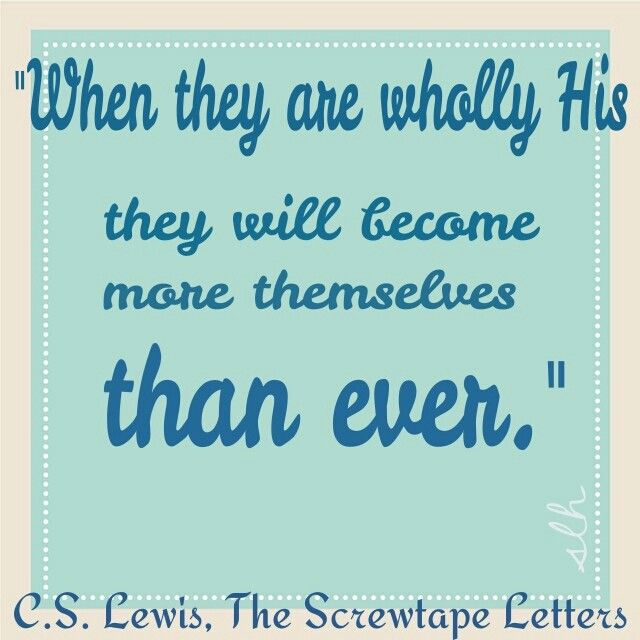 the screwtape letters cs lewis on god making us more ourselves