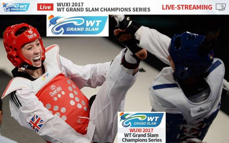 Τέταρτο κατά σειρά World Taekwondo Grand Slam Champions Series σε ζωντανή μετάδοση στο Wuxi,China 2017