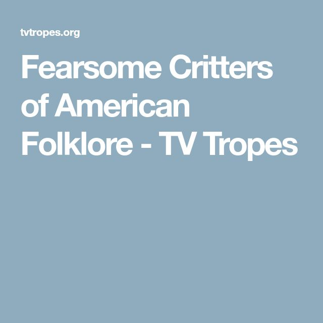 Fearsome Critters of American Folklore - TV Tropes