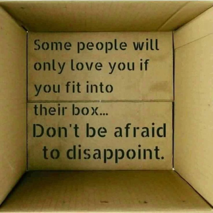 I Don T Fit In Anywhere Quotes: Some People Will Only Love You If You Fit Into Their Box