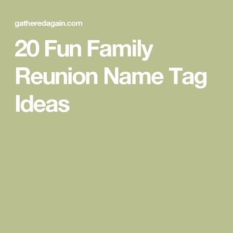 20 Fun Family Reunion Name Tag Ideas