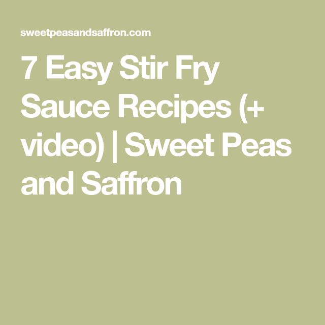 7 Easy Stir Fry Sauce Recipes (+ video) | Sweet Peas and Saffron