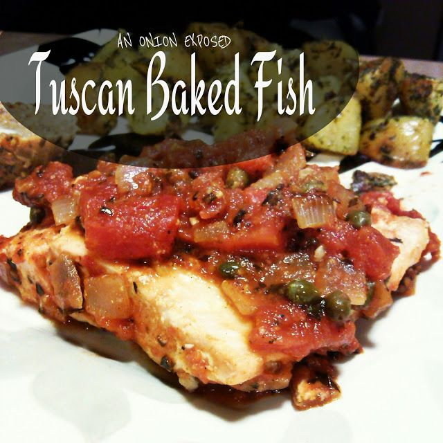 Tuscan Baked Fish {An Onion Exposed}