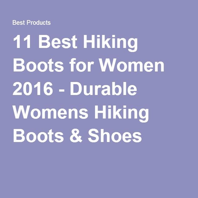 11 Best Hiking Boots for Women 2016 - Durable Womens Hiking Boots & Shoes