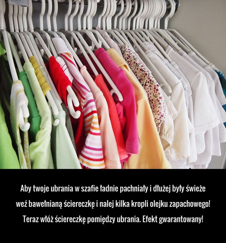 Świetny trik na pachnące ubrania z szafy!