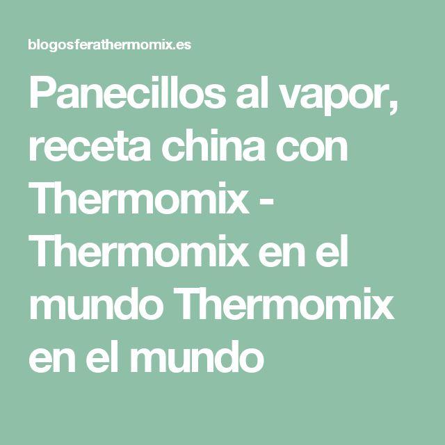 Panecillos al vapor, receta china con Thermomix - Thermomix en el mundo Thermomix en el mundo