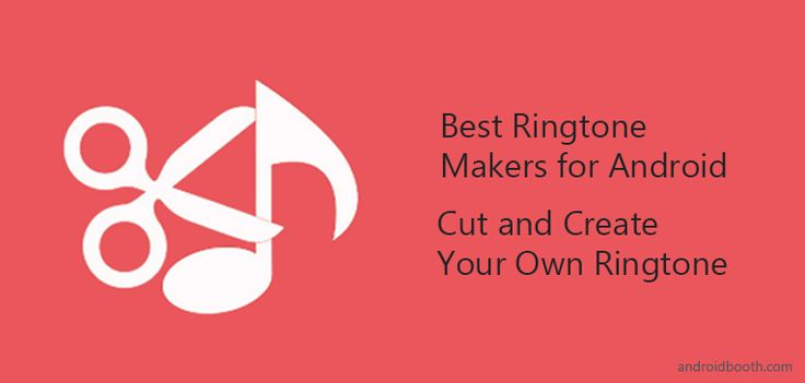10 Best Ringtone Makers for Android | Cut and Create Your Own Ringtone