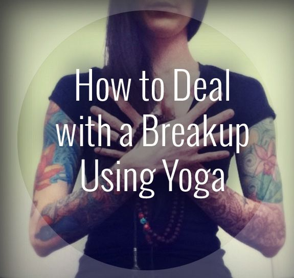 Newfound single-life got you down? Learn how to deal with a breakup using yoga. #yoga #findyouryoga www.yogatraveltree.com