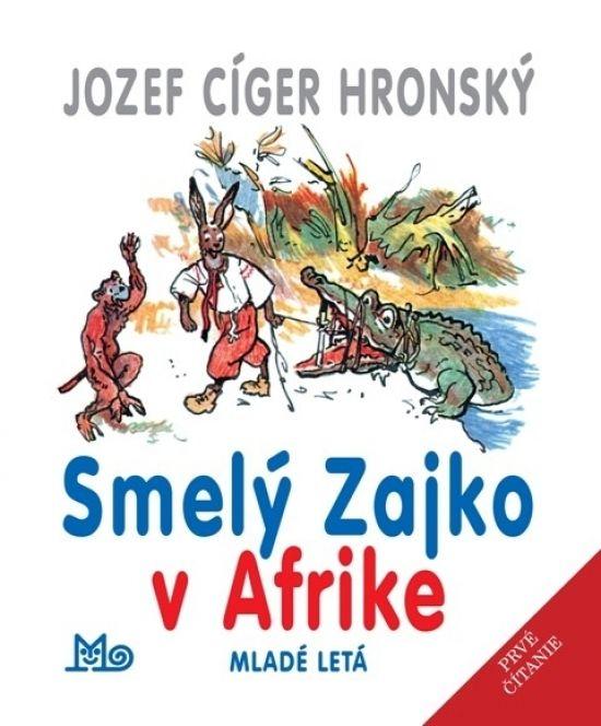 Kniha: Smelý Zajko v Afrike - 9. vydanie (Jozef Cíger Hronský) | bux.sk